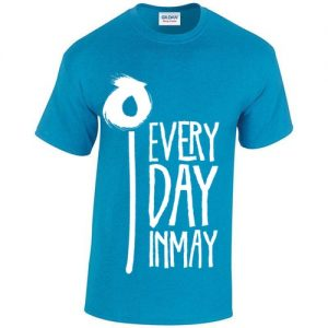 Every Day in May t-shirt